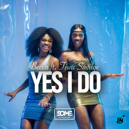 Becca - Yes I Do ft. Tiwa Savage